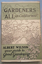 Gardeners All in California By Albert Wilson 1953 First Printing SIGNED