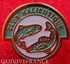 BG5430 - PIN'S CLUB HALIEUTIQUE  - PECHE