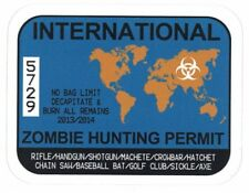 "INTERNATIONAL ZOMBIE HUNTING LICENSE PERMIT STICKER  3.75""  ** NEW **"