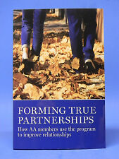 ALCOHOLICS ANONYMOUS - FORMING TRUE PARTNERSHIPS - RECOVERY - SOBRIETY