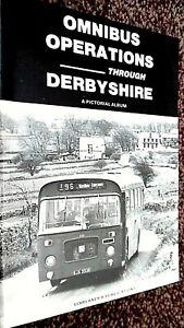 OMNIBUS OPERATIONS THROUGH DERBYSHIRE: A PICTORIAL ALBUM / A R Kaye (1983)