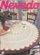 NEVEDA Specials 40 D mettili häkelarbeiten ricamare iche filet crochet