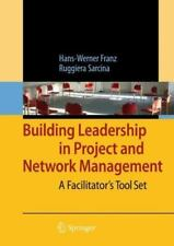 Building Leadership in Project and Network Management : A Facilitator's Tool...