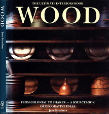 THE ULTIMATE INTERIORS BOOK WOOD COLONIAL TO SHAKER JANE STRUTHERS