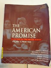 The American Promise I History Of The United States 3rd Ed. Vol 2: From 1865