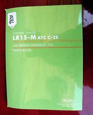 Okuma Lr15-M Atc C-25 Turning Center Parts Book:Le15-36-R3, (Inv.9870)