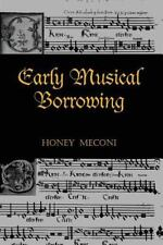 Criticism and Analysis of Early Music: Early Musical Borrowing (2015, Paperback)