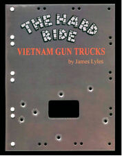 The Hard Ride Vietnam Gun Trucks 100's of COLOR Photos VETERAN stories FREE SHIP