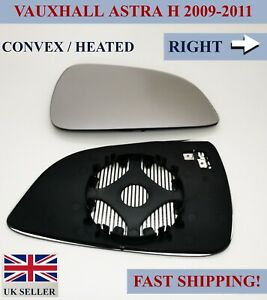 FOR VAUXHALL / OPEL ASTRA H FACELIFT 2009-2011 WING MIRROR GLASS HEATED RIGHT