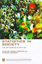 Statistics in Society : The Arithmetic of Politics (1999, Paperback)
