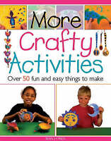 More Crafty Activities: Over 50 Fun and Easy Things to Make, Various | Paperback