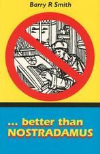 NEW - Better Than Nostradamus - Barry R Smith