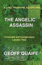 A Luke Tremayne Adventure the Angelic Assassin: Criminals and Conspirators Londo
