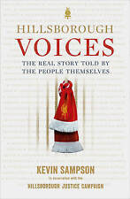 Hillsborough Voices: The Real Story Told by the People Themselves by Kevin Samp…