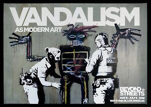 Banksy Basquiat VANDALISM AS MODERN ART POSTER Beyond the Streets 2018