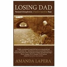 Losing Dad, Paranoid Schizophrenia: A Family's Search for Hope (Hardback or Case