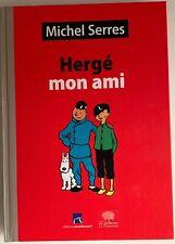 HERGE MON AMI – MOULINSART TINTIN – MICHEL SERRES