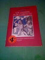 Maurice Barrès - Un jardin sur l'Oronte - Plon (1939)