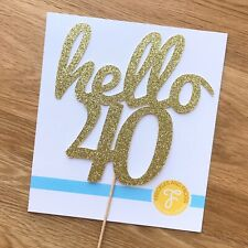 Hello 40 Cake Topper GOLD Glitter Card 40th Birthday Forty Fortieth Cake Decor
