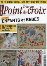 Magazine Créer au Point de Croix No 11 - Avril / Mai 2009. Spécial Enfants Bébés