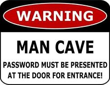 Warning Man Cave Password Must Be Presented At The Door For Entrance! Sign