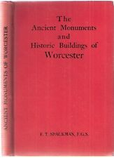 The Ancient Monuments and Historic Buildings of Worcester by F.T.Spackman, 1913