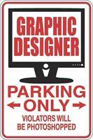 "*Aluminum* Graphic Designer Parking Only 8""x12"" Metal Novelty Sign  S297"