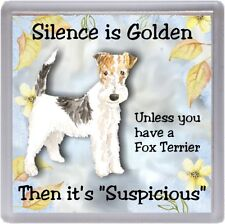 "Wire Fox Terrier Dog Coaster ""Silence is Golden Unless you  ..."" by Starprint"