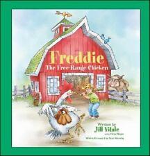 Freddie, The Free-Range Chicken: By Jill Vitale