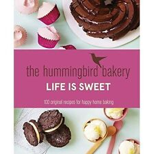 The Hummingbird Bakery Life is Sweet BRAND NEW BOOK (Hardback 2015)