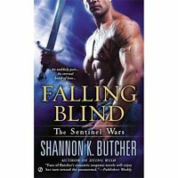 Falling Blind: The Sentinel Wars by Butcher, Shannon K.