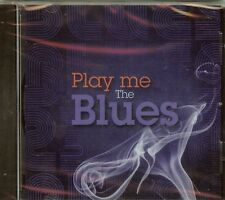 PLAY ME THE BLUES - VARIOUS ARTISTS - CD - NEW