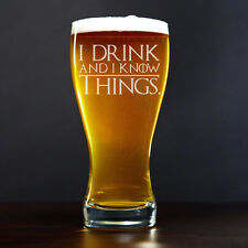 Beer Glass Pilsner Stein Mug 15oz I Drink And I Know Things