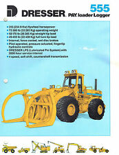 DRESSER VINTAGE 555 PAY LOADER  LOGGER  BROCHURE 1988
