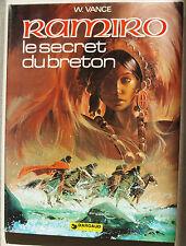 Ramiro T 4 Le Secret du Breton W VANCE éd Dargaud 1er trim 1979 EO