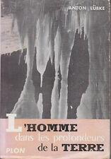 C1 SPELEO Lubke L HOMME DANS LES PROFONDEURS DE LA TERRE Monde Souterrain 1955