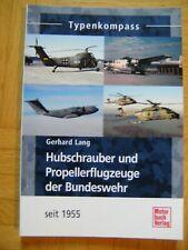Hubschrauber und Propellerflugzeuge der Bundeswehr seit 1955 von Gerhard Lang