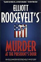 Murder at the President's Door Hardcover Elliott Roosevelt