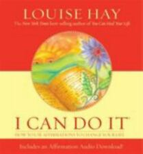 I Can Do It : How to Use Affirmations to Change Your Life by Louise L. Hay...