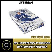 2014-15 UPPER DECK SP AUTHENTIC 6 BOX (HALF CASE) BREAK #H510 - PICK YOUR TEAM