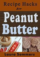 Cooking on a Budget: Recipe Hacks for Peanut Butter by Laura sommers (2017,...
