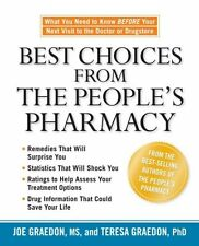 Best Choices from the Peoples Pharmacy: What You Need to Know Before Your Next