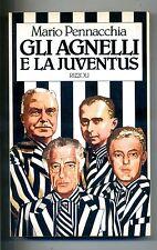 Mario Pennacchia # GLI AGNELLI E LA JUVENTUS # Rizzoli 1985 # 1A ED.