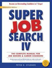 Super Job Search IV: The Complete Manual for Job Seekers and Career Changers (Pa