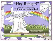 """""""Hey Ranger!"""" Kids Ask Questions About Yellowstone National Park (Hey Ranger! Se"""