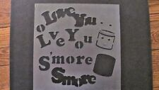 Stencil Love You Smore Outdoors Fire Mylar Airbrush Durable Made in Usa #272S