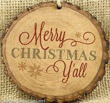 Primitive Wood Barky Christmas Ornament Merry Christmas Ya'll P Graham Dunn USA