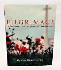 Pilgrimage: A Traveller's Guide to Australia's Battlefields - Military - History