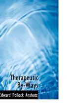 Therapeutic By-Ways: By Edward Pollock Anshutz