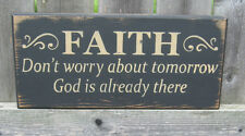 "PRIMITIVE COUNTRY FAITH~DON'T WORRY ABOUT TOMORROW God is already there 12"" SIGN"